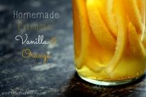 Homemade Extracts: Vanilla & Orange